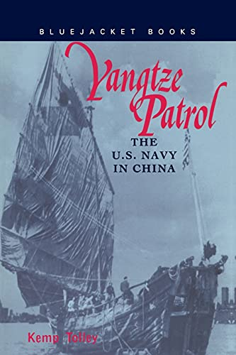 Yangtze Patrol: The U.S. Navy in China (Bluejacket Books), Tolley, Kemp
