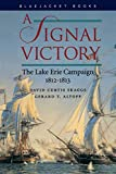 "A Signal Victory: The Lake Erie Campaign, 1812-1813 (Bluejacket Paperback Series) The Battle of Lake Erie on 10 September 1813 is considered by many to be the most important naval confrontation of the War of 1812. Made famous by the American fleet commander Oliver Hazard Perry's comment, ""We have met the enemy and they are ours,"" the battle marked the U.S. Navy's first successful fleet action and was one of the rare occasions when the Royal Navy surrendered an entire squadron. This book draws on British, Canadian, and American documents to offer a totally impartial analysis of all sides of the struggle to control the lake."