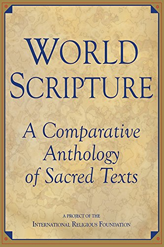 World Scripture: A Comparative Anthology of Sacred Texts
