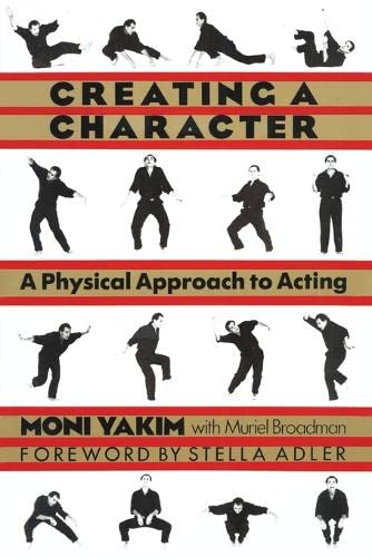 Click to buy  Creating a Character: A Physical Approach to Acting  from Amazon.com