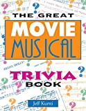 Great Movie Musical Trivia Book