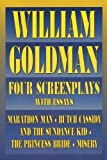 William Goldman: Four Screenplays with Essays cover