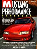 Amazon.com: Mustang Performance Handbook : Engine and Drivetrain Modifications for Street, Drag Strip or Road Racing Use.  Covers All Models of the Ford Mustang, 1979 to present.: William R. Mathis: Books cover