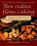 New Indian Home Cooking: More Than 100 Delicious, Nutritional, and Easy Low-Fat Recipes!