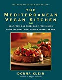 The Mediterranean Vegan Kitchen: Meat-Free, Egg-Free, Dairy-Free Dishes from the Healthiest Place Under the Sun