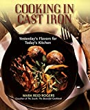 Cooking in Cast Iron: Yesterda's Flavors for Today's Kitchen