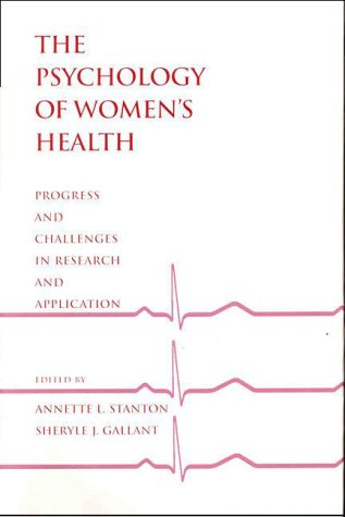 Psychology of Women's Health: Progress and Challenges in Research and Application