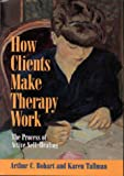 How Clients Make Therapy Work