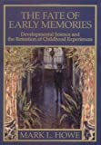 The Fate of Early Memories