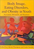 Body Image, Eating Disorders, and Obesity in Youth