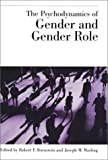 The Psychodynamics of Gender and Gender Role
