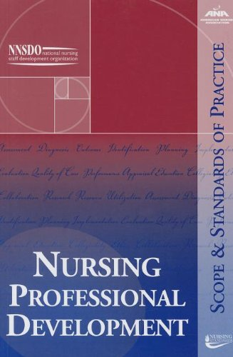 Nursing Professional Development: Scope and Standards of Practice (Ana, Nursing Professional Development: Scope and Standards o), Ana
