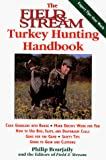 The Field & Stream Turkey Hunting Handbook (Field & Stream Fishing and Hunting Library)