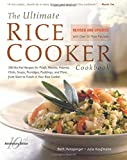 The Ultimate Rice Cooker Cookbook : 250 No-Fail Recipes for Pilafs, Risottos, Polenta, Chilis, Soups, Porridges, Puddings and More, from Start to Finish in Your Rice Cooker
