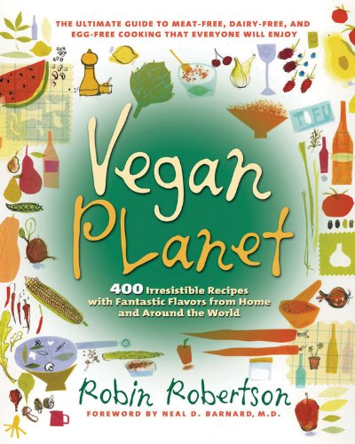 The Vegan Planet: 400 Irresistible Recipes With Fantastic Flavors from Home and Around the World (Non), Robertson, Robin