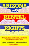 Arizona Rental Rights: A Guide Book for Tenants, Landlords, and Mobile Home Users