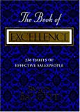 The Book of Excellence : 236 Habits of Effective Sales People
