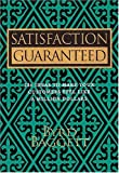 Satisfaction Guaranteed : 236 Ideas to Make Your Customers Feel Like a Million Dollars