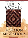 Quilts and Women of the Mormon Migration