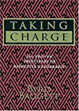 Taking Charge : 236 Proven Principals of Effective Leadership