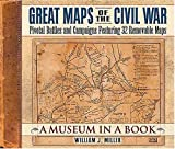 Great Maps Of The Civil War: Pivotal Battles and Campaigns...