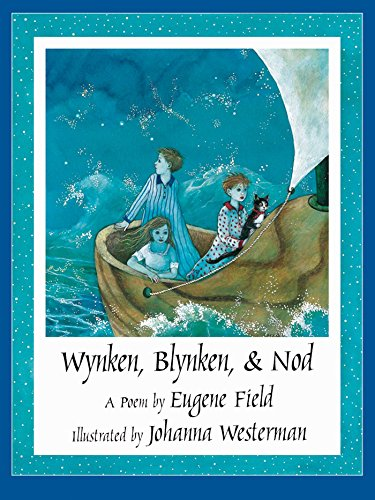 Wynken, Blynken, and Nod: A Poem
