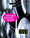 Interactive Curves and Surfaces: A Multimedia Tutorial on Cagd (Morgan Kaufmann Series in Computer Graphics and Geometric Modeling)