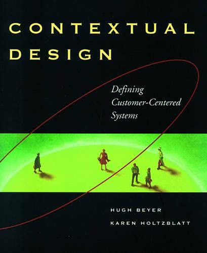 402. Contextual Design: Defining Customer-Centered Systems (Interactive Technologies)