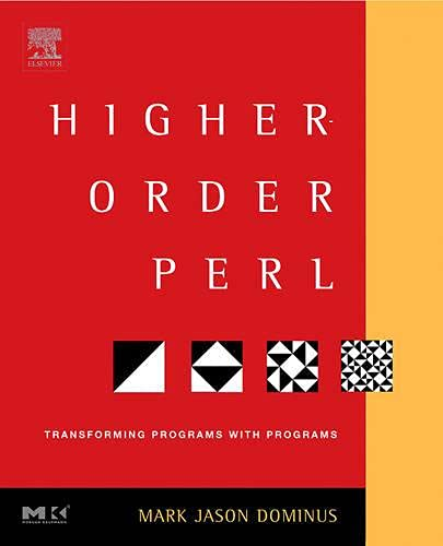 710. Higher-Order Perl: Transforming Programs with Programs