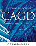 Curves and Surfaces for Cagd: A Practical Guide (Morgan Kaufmann Series in Computer Graphics and Geometric Modeling)