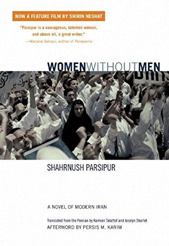 Women Without Men: A Novel of Modern Iran, Parsipur, Shahrnush