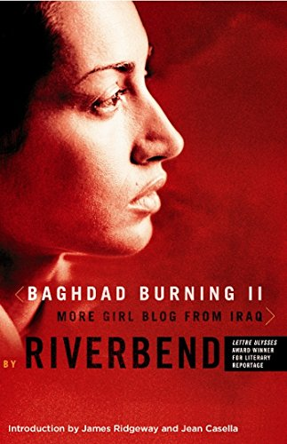 Baghdad Burning II: More Girl Blog from Iraq (Women Writing the Middle East), Riverbend