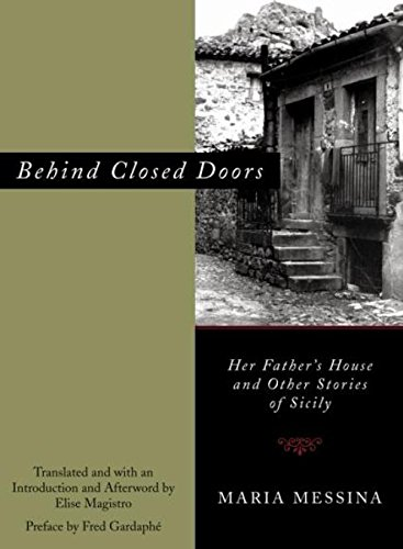 Behind Closed Doors: Her Father's House and Other Stories of Sicily [Hardcover]