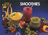 The Best 50 Smoothies (Best 50)