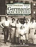 A Genealogist's Guide to Discovering Your Germanic Ancestors: How to Find and  Record Your Unique Heritage