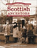 A Genealogists Guide to Discovering Your Scottish Ancestors