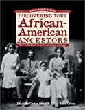 A Genealogist's Guide to Discovering Your African American Ancestors
