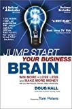 Buy Jump Start Your Business Brain: Win More, Lose Less, and Make More Money with Your New Products, Services, Sales & Advertising from Amazon