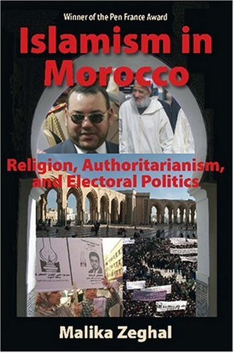 Islamism in Morocco: Religion, Authoritarianism, and Electoral Politics