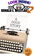 A Good Story and Other Stories by  Donald E. Westlake (Paperback - November 2000)