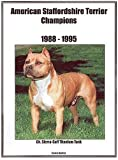 American Staffordshire Terrier Champions, 1988-1995