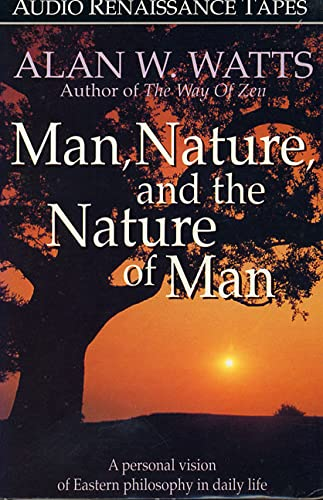 Man, Nature, and the Nature of Man, Watts, Alan W.