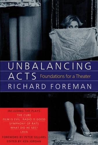 Unbalancing Acts: Foundations for a Theater, Foreman, Richard