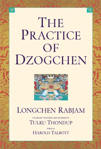 The Practice Of Dzogchen: An Anthology Of Longchen Rabjum's Writings On Dzogpa Chenpo, Longchen Rabjam
