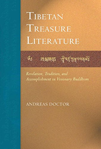 Tibetan Treasure Literature: Revelation, Tradition, and Accomplishment in Visonary Buddhism