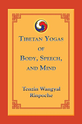 Tibetan Yogas of Body, Speech, and Mind, Wangyal, Tenzin