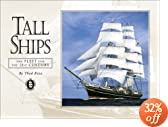 Tall Ships: A Fleet for the 21st Century 3rd Edition