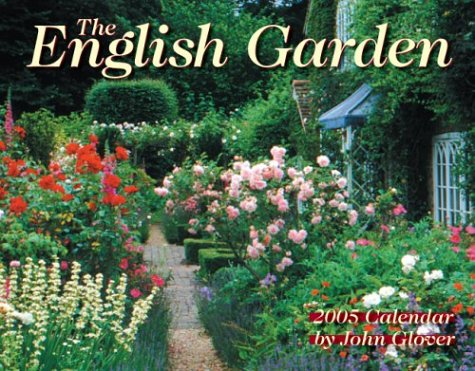 The English Garden 2005 Calendar by John Glover