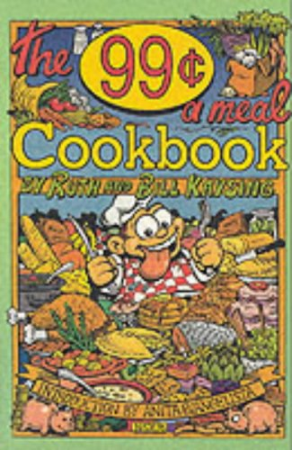 99 Cent a Meal Cookbook, Kaysing, Ruth; Kaysing, Bill