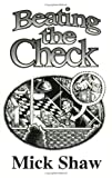 Beating the Check: How to Eat Out Without Paying, Shaw, Mick